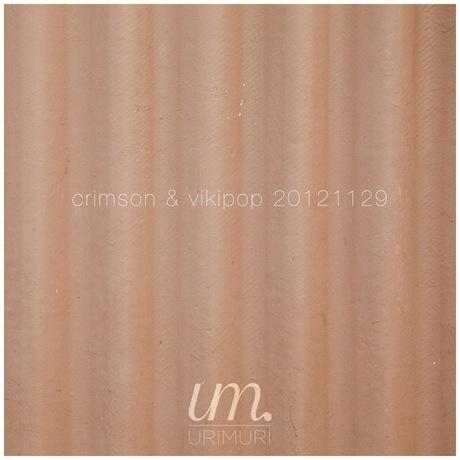 CRIMSON & VIKIPOP @ URIMURI