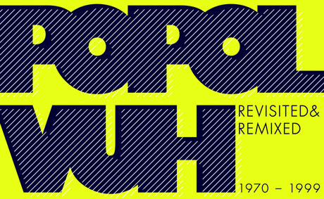 Popol Vuh ? Revisited & Remixed (1970-1999)